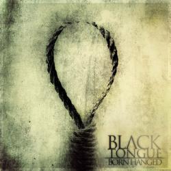 Black Tongue - Born Hangend