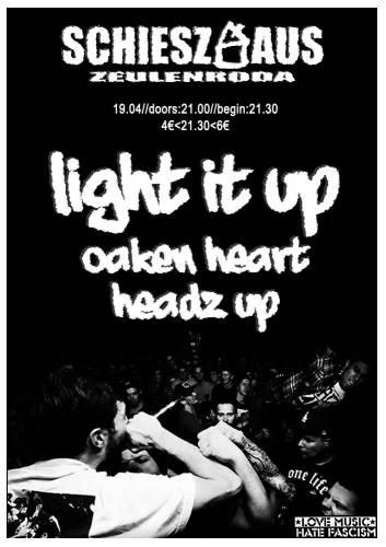 LIGHT IT UP, OAKEN HEART, HEADZ UP