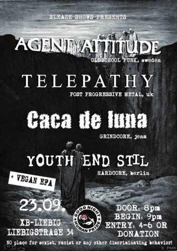 AGENT ATTITUDE, YOUTH END STIL, CACA DE LUNA, TELEPATHY