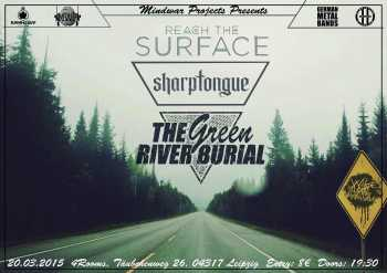 THE GREEN RIVER BURIAL, SHARPTONGUE, REACH THE SURFACE, WHOSE BLOOD IS IN MY MIRCOWAVE