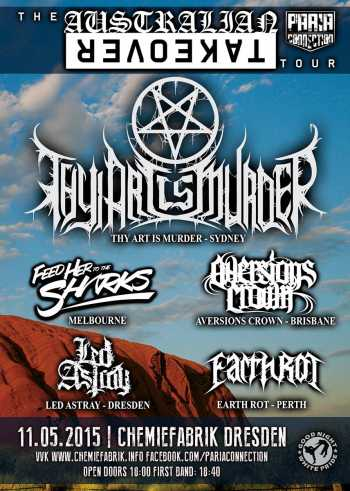 THY ART IS MURDER, AVERSIONS CROWN, FHTTS, EARTH ROT, LED ASTRAY