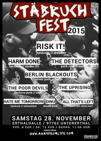 RISK IT!, HARM DONE, BERLIN BLACKOUTS, THE DETECTORS, THE UPRISING, THE POOR DEVILS, HATE ME TOMORROW, ALL THATS LEFT, DINU