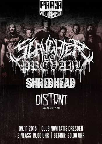 SLAUGHTER TO PREVAIL, SHREDHEAD, DISTANT