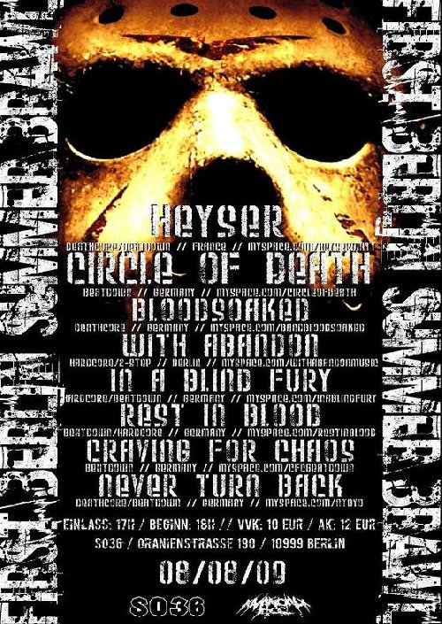 HEYSER, CIRCLE OF DEATH, BLOODSOAKED, WITH ABANDON, IN A BLIND FURY, REST IN BLOOD, CRAVING FOR CHAOS, NEVER TURN BACK