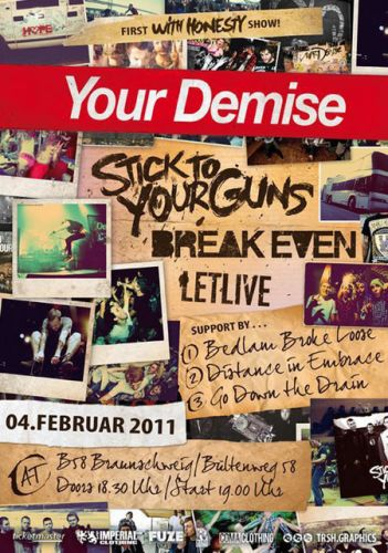 YOUR DEMISE, STICK TO YOUR GUNS, BREAK EVEN, LET LIVE, SUPPORT