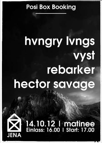 HUNGRY LUNGS, VYST, REBARKER, HECTOR SAVAGE