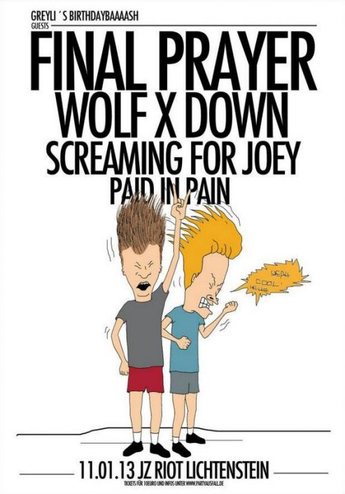 FINAL PRAYER, WOLF X DOWN, PAID IN PAIN, SCREAMING FOR JOEY