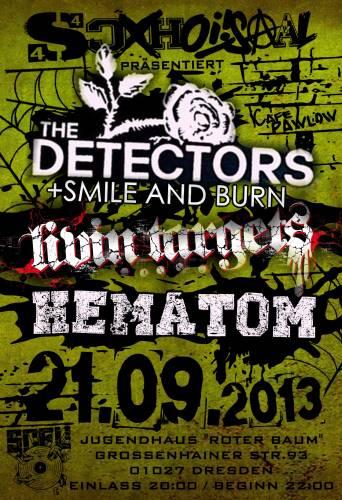 THE DETECORS, SMILE AND BURN, LIVIN TARGETS, HEMATOM