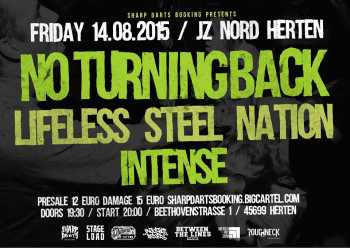 NO TURNING BACK, LIFELESS, STEEL NATION, INTENSE