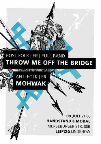 THROW ME OFF THE BRIDGE, MOHAWK